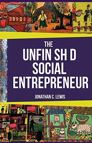 The Unfinished Social Entrepreneur (Jonathan P Lewis)