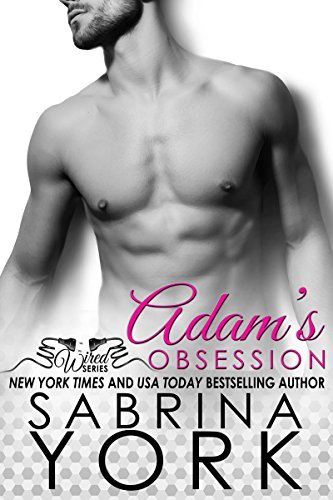 Adam's Obsession (Wired Series Book 1) by [York, Sabrina]