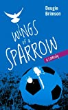 Wings of a Sparrow, Dougie Brimson, 1907565434