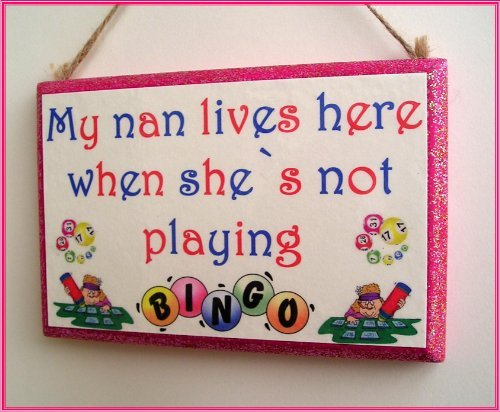 My nan lives here when she`s not playing bingo wooden kitchen wall gift plaque/sign by U-nique