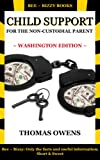 Child Support for the Non-Custodial Parent: Washington Edition (Series 1, for the Non-Custodial Parent)