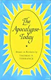 The Apocalypse Today, Thomas F. Torrance, 0227674057