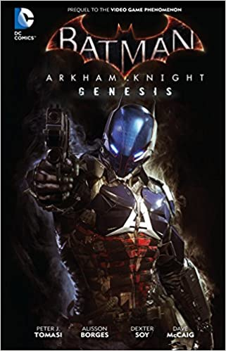 Batman Arkham Knight Genesis Peter J Tomasi Viktor Bogdanovic 9781401260668 Amazon Books
