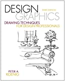 Design Graphics: Drawing Techniques for Design Professionals (3rd Edition)
