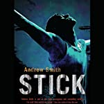 Stick | Andrew Smith
