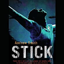 Stick Audiobook by Andrew Smith Narrated by Josh Hurley
