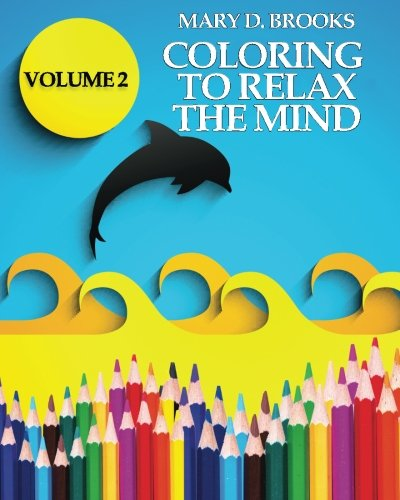 Coloring To Relax The Mind (Adult Coloring Book) (Volume 2)