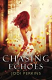 Chasing Echoes (Volume 1)