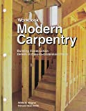 Modern Carpentry: Building Construction Details in Easy-to-Understand Form: 10th (tenth) Edition