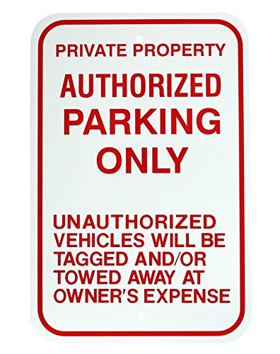 1 Pc Imposing Unique Private Property Authorized Parking Only Unauthorized Vehicles Will be Tagged and/or Towed Away at Owner's Expense Aluminum Customer Parking Signs Private Property Size 12
