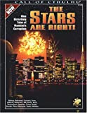img - for The Stars Are Right! - Nine Disturbing Tales of Mankind's Corruption (Call of Cthulhu Horror Roleplaying) book / textbook / text book