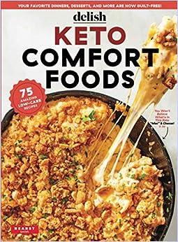 Delish Keto Comfort Foods: 75 Amazing Low-Carb Recipes