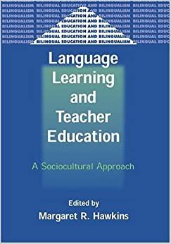 Language Learning And Teacher Education: A Sociocultural Approach (Bilingual Education and Bilingualism) (2004-11-12)