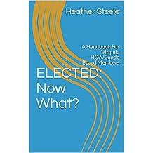 ELECTED: Now What?: A Handbook For Virginia HOA/Condo Board Members