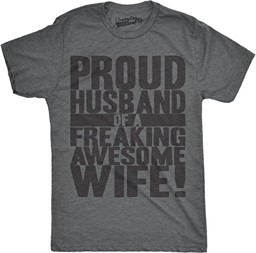 Husband Funny Novelty T-shirt (Crazy Dog T-Shirts Mens Proud Husband Of a Freaking Awesome Wife Funny Marriage T Shirt (Grey) L)
