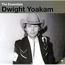 The Essentials:  Dwight Yoakam