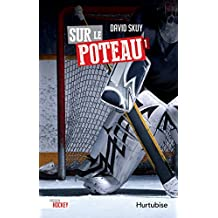 Sur le poteau (Passion hockey t. 1) (French Edition)