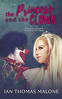 The Princess and the Clown by [Malone, Ian Thomas]