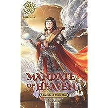 Mandate of Heaven: Legends of Tivara (Daughter of the Dragon Throne) (Volume 4)