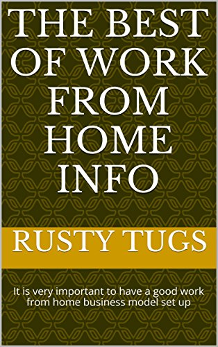 The Best Of Work From Home Info: It is very important to have a good work from home  business model set up (Best Legitimate Work From Home Jobs)
