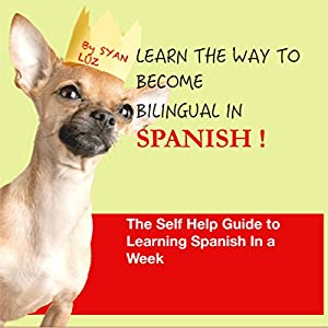 Learn the Way to Become Bilingual in Spanish Audiobook