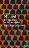 Le hasard et la nécessité : Essai sur la philosophie naturelle de la biologie moderne par Monod