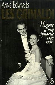 Les Grimaldi. Histoire d'une dynastie, 1297-1993 par Anne Edwards