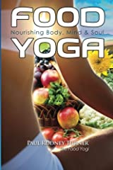 Food Yoga: Nourishing Body, Mind & Soul Paperback