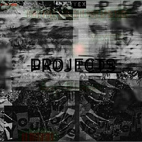 Projects [Explicit]