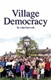 img - for Village Democracy (Societas) by John Papworth (2006-07-18) book / textbook / text book