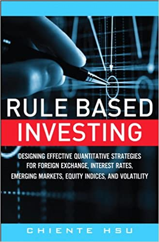 Amazon rule based investing designing effective quantitative rule based investing designing effective quantitative strategies for foreign exchange interest rates emerging markets equity indices and volatility 1st fandeluxe Choice Image