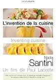 L'Invention de la cuisine - Nadia Santini