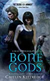 Bone Gods, Caitlin Kittredge, 0312388209
