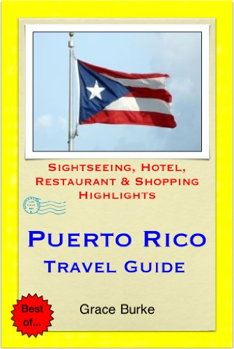 Puerto Rico Travel Guide - Sightseeing, Hotel, Restaurant & Shopping Highlights (Illustrated)