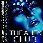 The Alien Club | JC Andrijeski