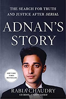 Adnan's Story: The Search for Truth and Justice After Serial by [Chaudry, Rabia]