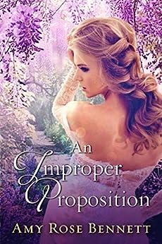 An Improper Proposition: An Improper Liaisons Novella, Book 1 by [Bennett, Amy Rose]
