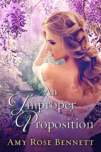 An Improper Proposition by Amy Rose Bennett