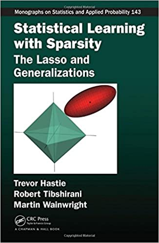 Statistical Learning with Sparsity: The Lasso and Generalizations