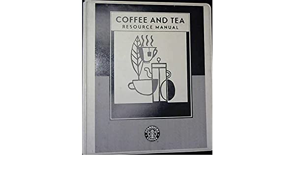 Starbucks coffee and tea resource manual starbucks coffee company starbucks coffee and tea resource manual starbucks coffee company amazon books fandeluxe Image collections