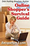 Online Shopper's Survival Guide, Lynn, Jacquelyn, 1599180243