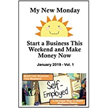 My New Monday: Start a Business This Weekend & Make Money Now (January 2018)