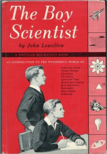 The Boy Scientist A Popular Mechanics Book John Bryan Lewellen