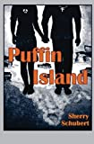 Puffin Island, Sherry Schubert, 0982956312