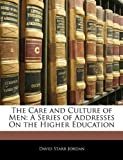 The Care and Culture of Men, David Starr Jordan, 1141514125
