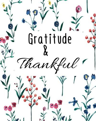 Gratitude & Thankful: Gratitude Bible Study, Gratitude Journal Thankful (Volume 7) by Nora Stan