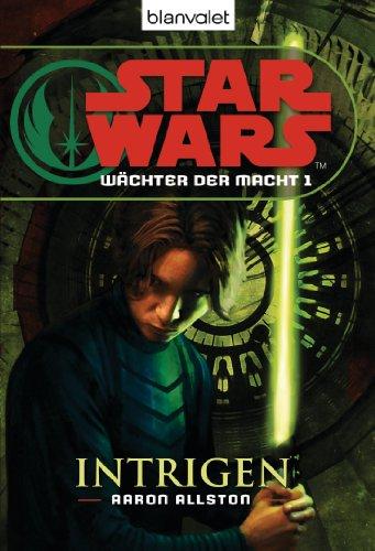Star Wars Wächter der Macht 1: Intrigen (German Edition)