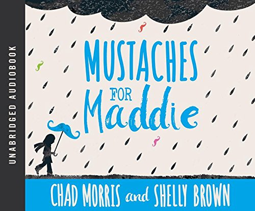 Mustaches for Maddie by Shadow Mountain