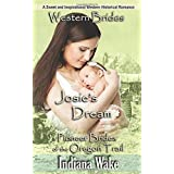 Western Brides: Josie's Dream: A Sweet and Inspirational Western Historical Romance (Pioneer Brides of the Oregon Trail)