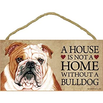 """A house is not a home without Bulldog - 5"""" x 10"""" Door Sign"""